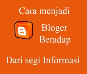 Cara Menjadi Blogger Yang Beradap (dari segi Informasi)