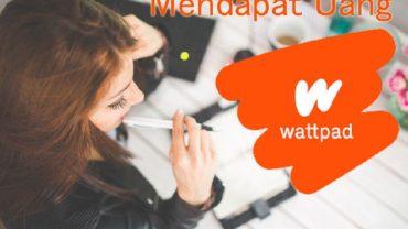 Cara Mendapatkan Uang dari aplikasi Wattpad - tips